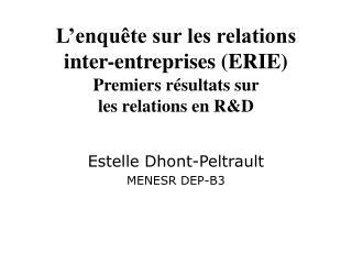 L'enquête sur les relations inter-entreprises (ERIE) Premiers résultats sur  les relations en R&D