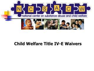 Child Welfare Title IV-E Waivers