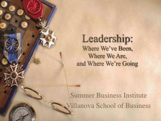 Leadership: Where We've Been,  Where We Are,  and Where We're Going