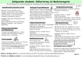 Sahlgrenska akademin: K�llsortering vid Medicinaregatan