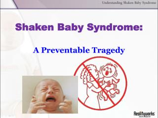 Shaken Baby Syndrome: