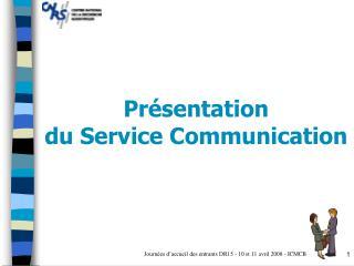 Présentation du Service Communication