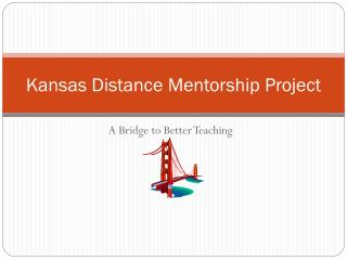 Kansas Distance Mentorship Project