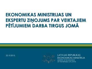 Ekonomikas ministrijas un ekspertu  ziņojums  par veiktajiem pētījumiem darba tirgus jomā