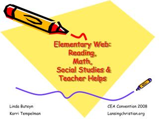 Elementary Web:  Reading, Math,  Social Studies & Teacher Helps