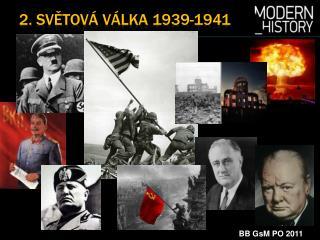 2.  SvĚtová vÁlka  1939-1941