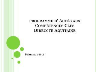 programme d' Accès aux Compétences Clés Direccte  Aquitaine