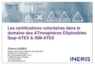 Les certifications volontaires dans le domaine des ATmosphères EXplosibles  Saqr-ATEX & ISM-ATEX