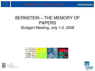 BERNSTEIN  –  THE MEMORY OF PAPERS Stuttgart Meeting, July 1-2, 2008