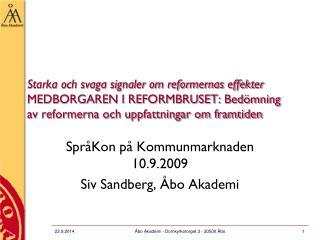 SpråKon på Kommunmarknaden 10.9.2009 Siv Sandberg, Åbo Akademi