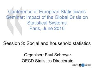 Organiser: Paul Schreyer OECD Statistics Directorate