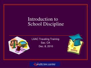 Introduction to  School Discipline
