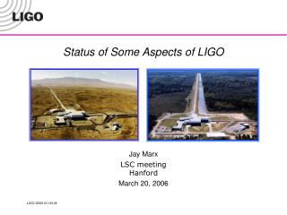 Status of Some Aspects of LIGO