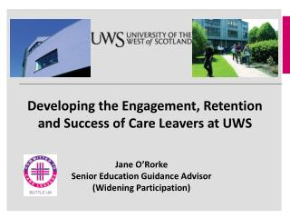 Developing the Engagement, Retention and Success of Care Leavers at UWS