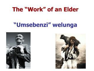 """The """"Work"""" of an Elder"""