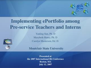 Yanling Sun, Ph. D Marybeth Henry, Ph. D Carolyn Masterson, Ed. D.
