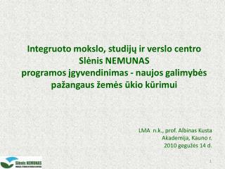 Integruoto mokslo, studijų ir verslo centro Slėnis NEMUNAS