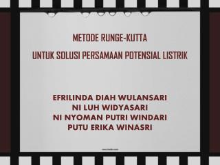METODE RUNGE-KUTTA  UNTUK SOLUSI PERSAMAAN POTENSIAL LISTRIK