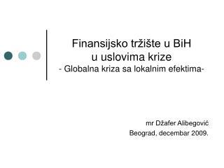 Finansijsko tržište u BiH  u uslovima krize - Globalna kriza sa lokalnim efektima-