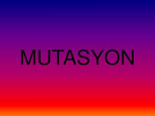 MUTASYON