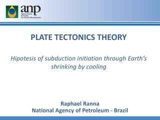 PLATE TECTONICS THEORY Hipotesis of subduction initiation through E arth's shrinking by cooling