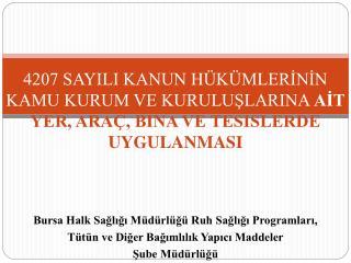 Bursa Halk Sağlığı Müdürlüğü Ruh Sağlığı Programları,  Tütün ve Diğer Bağımlılık Yapıcı Maddeler