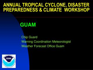 ANNUAL TROPICAL CYCLONE, DISASTER PREPAREDNESS & CLIMATE  WORKSHOP