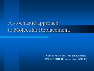 A stochastic approach to Molecular Replacement.