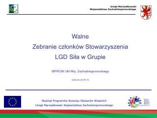 Wydział Programów Rozwoju Obszarów Wiejskich Urząd Marszałkowski Województwa Zachodniopomorskiego