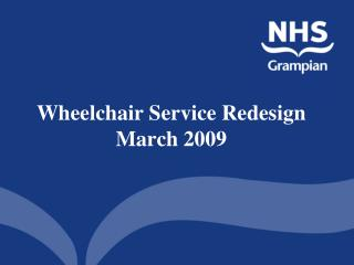 Wheelchair Service Redesign March 2009