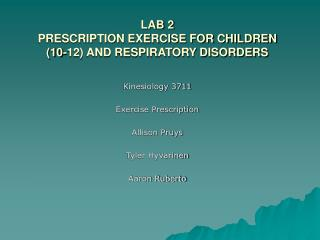LAB 2 PRESCRIPTION EXERCISE FOR CHILDREN  (10-12) AND RESPIRATORY DISORDERS