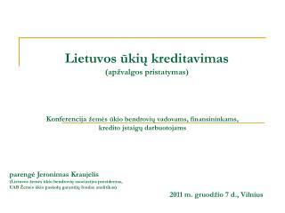 Lietuvos ūkių kreditavimas ( apžvalgos pristatymas)
