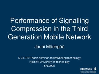 Performance of Signalling Compression in the Third Generation Mobile Network