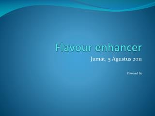 Flavour enhancer