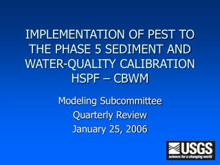 IMPLEMENTATION OF PEST TO THE PHASE 5 SEDIMENT AND WATER-QUALITY CALIBRATION HSPF – CBWM