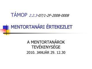TÁMOP  2.2.3 -07/1-2F-2008-0008 MENTORTANÁRI ÉRTEKEZLET