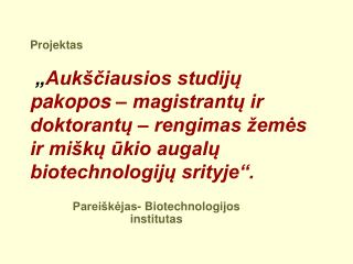Pareiškėjas- Biotechnologijos institutas