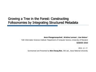 Growing a Tree in the Forest: Constructing  Folksonomies  by Integrating Structured Metadata