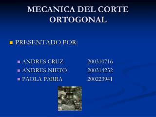 MECANICA DEL CORTE ORTOGONAL