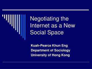 Negotiating the Internet as a New Social Space