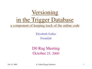 Versioning  in the Trigger Database   a component of keeping track of the online code
