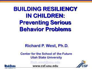 BUILDING RESILIENCY  IN CHILDREN:  Preventing Serious Behavior Problems