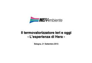 Il termovalorizzatore ieri e oggi - L'esperienza di Hera - Bologna, 21 Settembre 2013