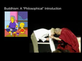 "Buddhism: A ""Philosophical"" Introduction"