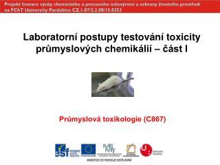 Laboratorní postupy testování toxicity průmyslových chemikálií – část I