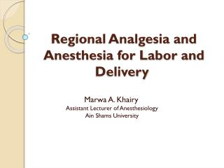 Regional Analgesia and Anesthesia for Labor and Delivery