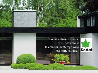 """""""investir dans la qualité architecturale et  la création contemporaine est notre culture"""""""