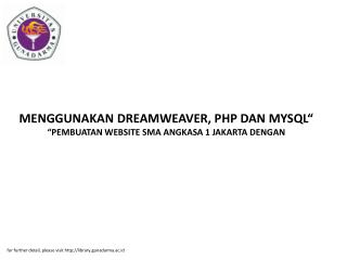 """MENGGUNAKAN DREAMWEAVER, PHP DAN MYSQL"""" """"PEMBUATAN WEBSITE SMA ANGKASA 1 JAKARTA DENGAN"""