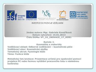 Jméno autora: Mgr. Gabriela Kovaříková Datum vytvoření: 15.01.2013