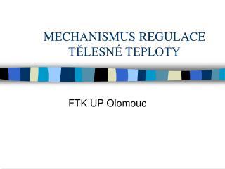 MECHANISMUS REGULACE T?LESN� TEPLOTY